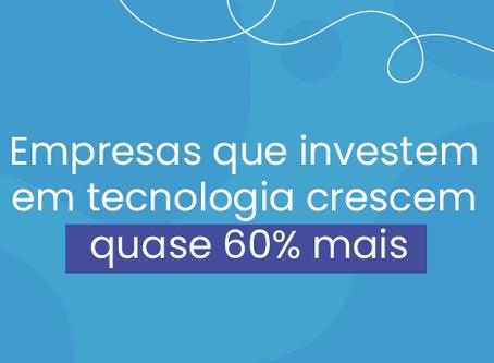 Empresas que investem em tecnologia crescem quase 60% a mais do que as que não investem
