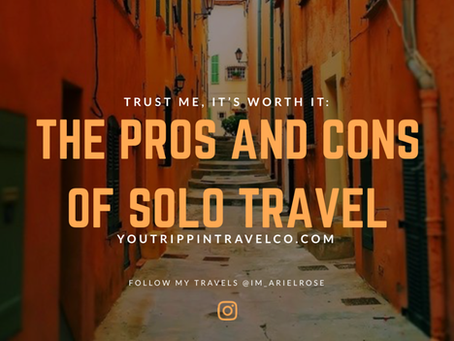 Trust Me, It's Worth It: The Pros and Cons of Solo Travel