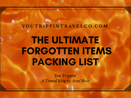The Ultimate Forgotten Items Packing List