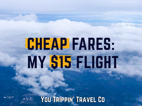 Cheap Fares | My $15 Flight