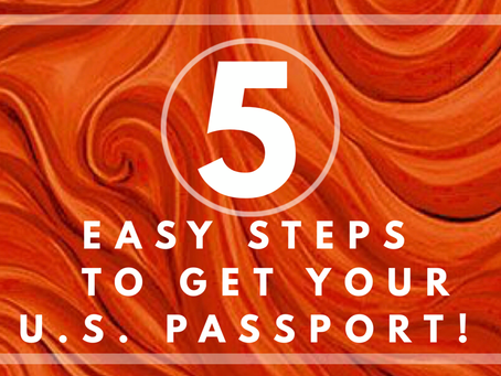 5 Easy Steps to Get Your U.S. Passport!