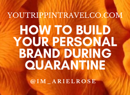 How to Build Your Personal Brand During Quarantine
