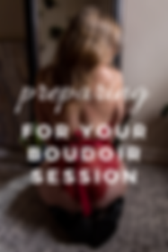 preparing for your boudoir session.png
