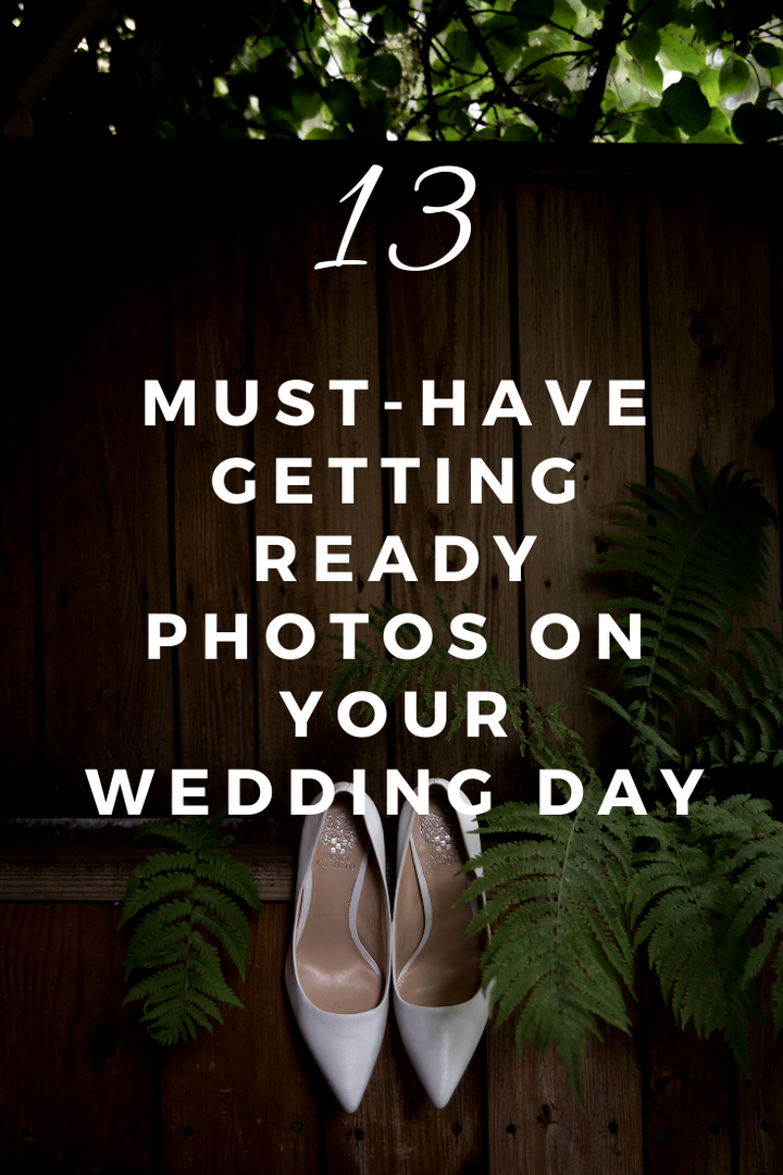 13 must have getting ready photos on you