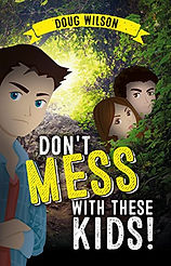 Don't Mess with These Kid by Doug Wilon book cover