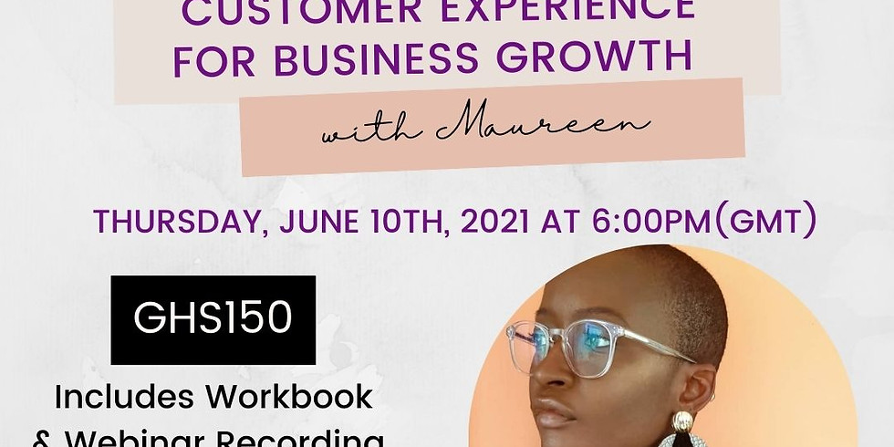 CUSTOMER EXPERIENCE FOR BUSINESS GROWTH