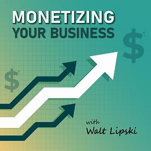 Monetizing Your Business Podcast Artwork