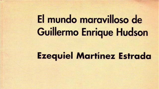 """Video: """"El mundo maravilloso de Guillero Enrique Hudson"""""""