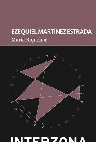 Dos ficciones del gran narrador y ensayista Ezequiel Martínez Estrada.