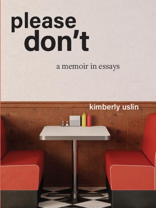 Please Don't: A Memoir in Essays