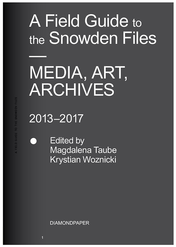 A FIELD GUIDE TO THE SNOWDEN FILES