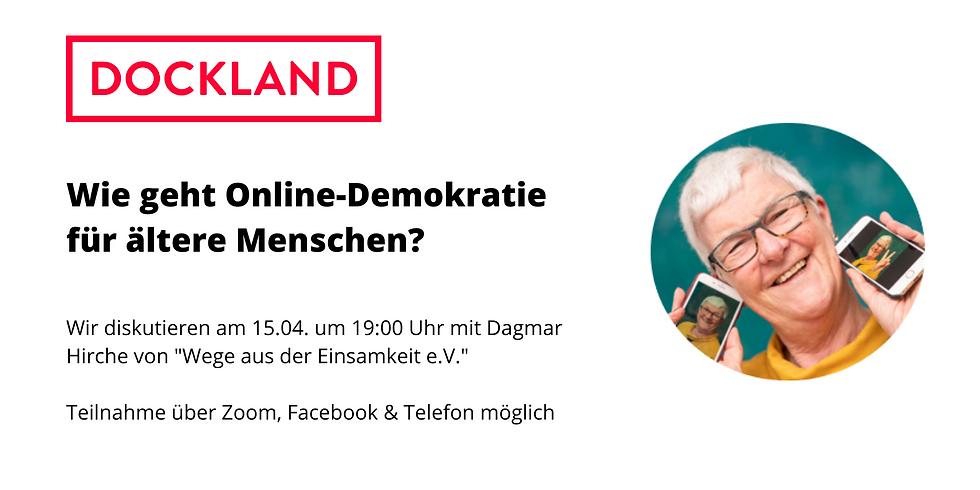 Dockland-Gespräch: Wie geht Online-Demokratie für ältere Menschen? - 15.04.
