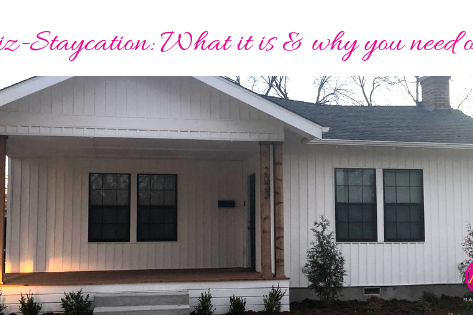 Biz-Staycation: What it is and why you need one!