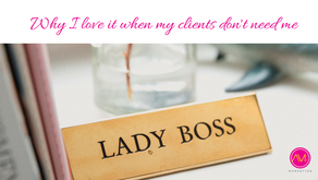 Why I love it when my clients don't need me