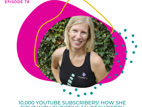 Ep. 78:  10,000 YouTube Subscribers! How she did it with Christine Jaureguiberry