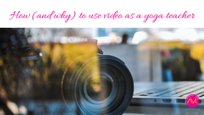 How (and why) to use video as a yoga teacher