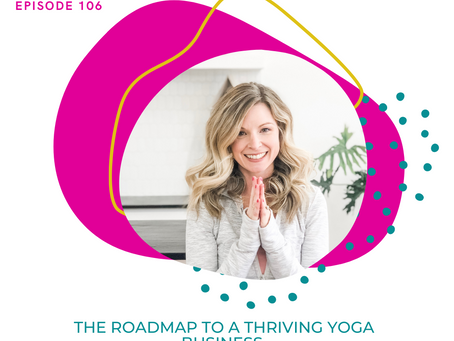 The Roadmap to a Thriving Yoga Business