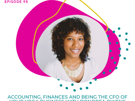 Accounting, Finances and Being the CFO of Your Yoga Business