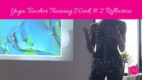 Yoga Teacher Training - Week #2 Reflection