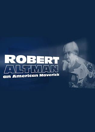 A Salute to Robert Altman, an American M
