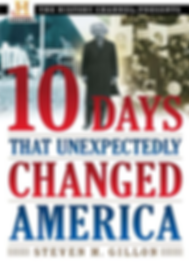 Ten Days That Unexpectedly Changed Ameri