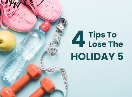 4 Tips To Lose The  Holiday 5