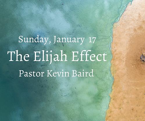 Sunday, January 17 The Elijah Effect Pas