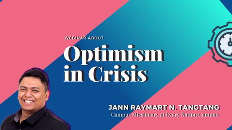 Optimism in Crisis