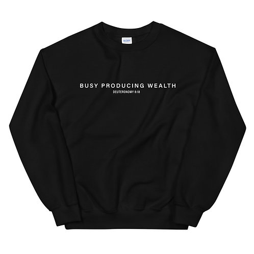 Busy Producing Wealth Sweatshirt