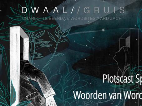 Plotscast Special - DWAAL//GRUIS