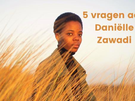 5 vragen aan: Daniëlle Zawadi