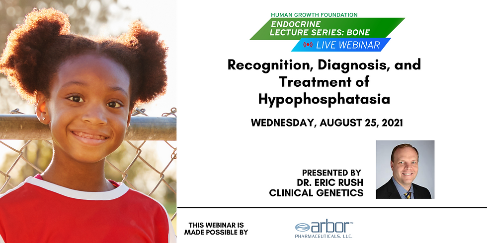 ** Recognition, Diagnosis, and Treatment of Hypophosphatasia - HGF Live Bone Lecture Series Webinar (1)