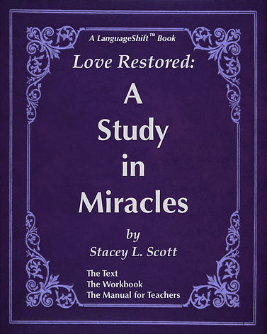 Love Restored: A Study in Miracles #LanguageShift from ACIM A Course in Miracles