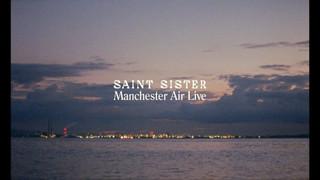 SAINT SISTER - MANCHESTER AIR