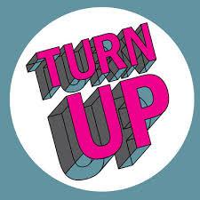 Define Turn Up??!
