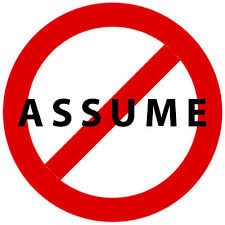 Assumptions...