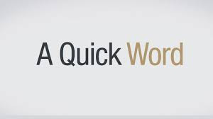 A quick word ...