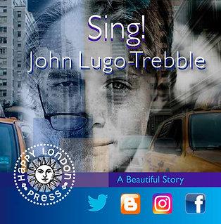 Sing! by John Lugo-Trebble
