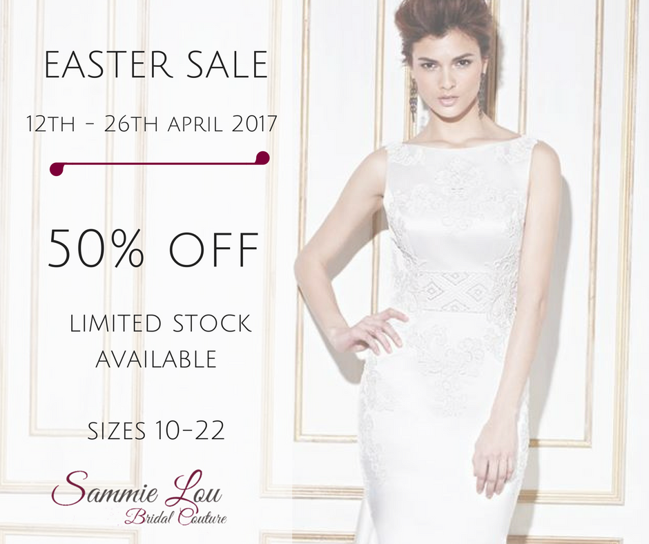 Sammie Lou Bridal Couture launch their Easter Sale with 50% off Designer Gowns.