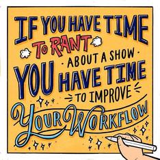 「如果你有時間抱怨一齣劇,那你也有時間改善你的工作效率。」 - 我訂閱了設計師