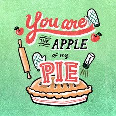 You're the Apple of My Pie