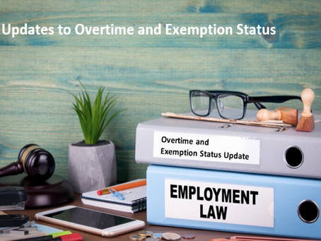 Employment Law Update: Changes to Overtime Regulations and Exemptions  Coming Soon!