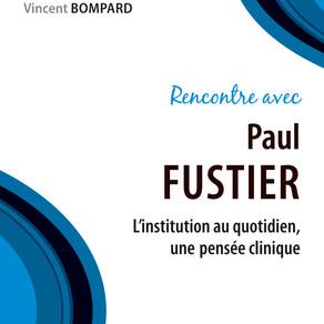 Paul FUSTIER est toujours là