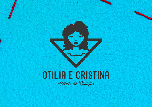 OTILIA E CRISTINA - Atelier de criação