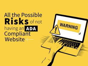 Risks of not having an ADA Compliant website