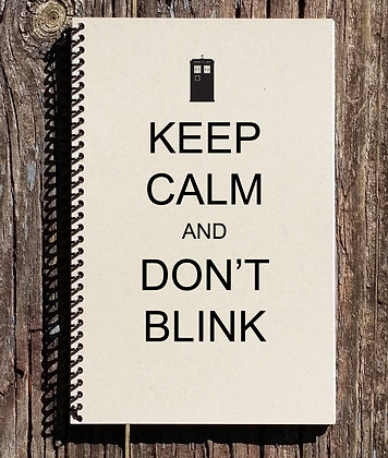 Keep Calm and Dont Blink Notebook