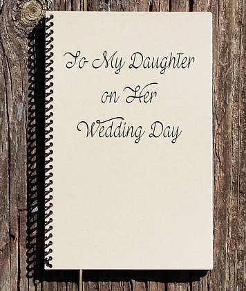 To My Daughter on Her Wedding Day Notebook