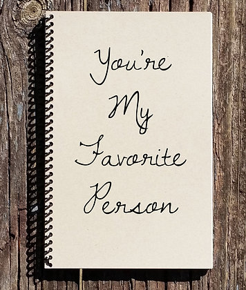 You're My Favorite Person Notebook