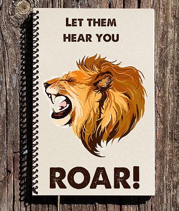 Let Them Hear You Roar Notebook