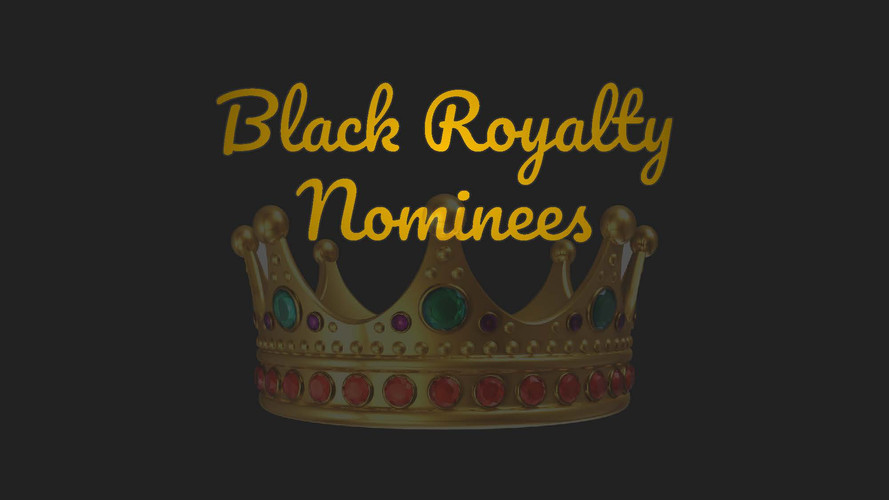 Black Royalty Nominees